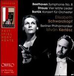Beethoven: Symphonie No. 8; Strauss: Vier Letzte Lieder; Bart=k: Konzert fnr Orchester
