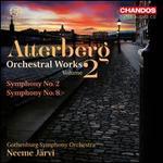 Kurt Atterberg: Orchestral Works, Vol. 2 - Symphonies Nos. 2 & 8