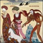 Florent Schmitt: Voix de femmes