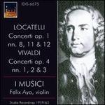 Locatelli: Concerti, Op. 1 Nos. 8, 11 & 12; Vivaldi: Concerti, Op. 4 Nos. 1, 2 & 3