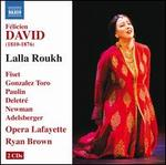 David: Lalla Roukh Opã©Ra-Comique in Two Acts