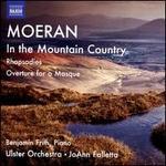 Moeran: in the Mountain Country [Joann Falletta, Benjamin Frith, Ulster Orchestra] [Naxos: 8573106]