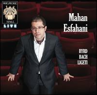 Byrd, Bach, Ligeti - Mahan Esfahani (harpsichord)