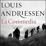 Louis Andriessen: La Commedia