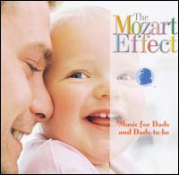 The Mozart Effect: Music for Dads and Dads-to-Be - Don Campbell