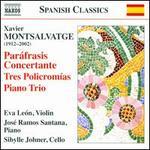 Montsalvatge: Par�frasis Concertante; Tres Policromfas; Piano Trio
