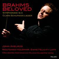 Brahms Beloved: Symphonies 1 & 3; Clara Schumann: Lieder - Felicity Lott (soprano); John Axelrod (piano); Wolfgang Holzmair (baritone); Orchestra Sinfonica Di Milano Giuseppe Verdi;...