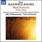 Maxwell Davies: Black Pentecost; Stone Litany