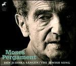 Moses Pergament: Den Judiska S?ngen (The Jewish Song)