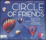 Libby Larsen: Circle of Friends