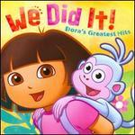 We Did It!: Dora's Greatest Hits