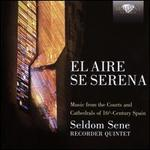 El Aire Se Serena: Music from the Courts and Cathedrals of 16th-Century Spain