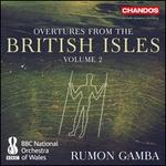 Overtures From the British Isles Vol. 2 [Bbc National Orchestra of Wales, Rumon Gamba] [Chandos: Chan 10898]