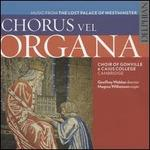 Chorus Vel Organa: Music From the Lost Palace of