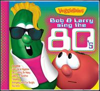 Bob and Larry Sing the 80's - Veggietales