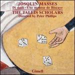 Josquin: Missa Di Dadi, Missa Une Mousse De Biscaye [the Tallis Scholars ] [Gimell: Cdgim 048]