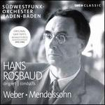 Hans Rosbaud Conducts Carl Maria Von Weber and Felix Mendelssohn Bartholdy [Robert Casadesus; Yvonne Loriod; Hans Rosbaud] [Swr Classics: Swr19040cd]