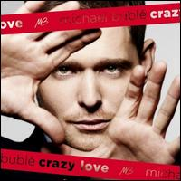 Crazy Love [Deluxe Edition] - Michael Bubl�