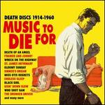 Music to Die For: Death Discs 1914-1960
