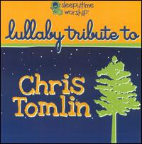 Lullaby Tribute To Chris Tomlin - Various Artists