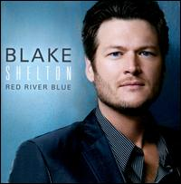 Red River Blue - Blake Shelton