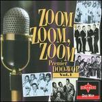 Zoom Zoom Zoom: Premier Doo-Wop, Vol. 1