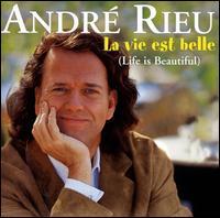 La Vie Est Belle (Life Is Beautiful) - Andr� Rieu