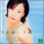 Sumi Jo-Only Love