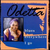 Blues Everywhere I Go - Odetta