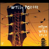 High Wire Live - Willy Porter