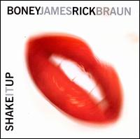 Shake It Up - Boney James & Rick Braun