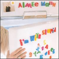 I'm with Stupid - Aimee Mann