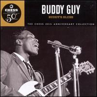 Buddy's Blues (Chess 50th Anniversary Collection) - Buddy Guy