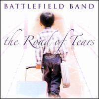 The Road of Tears - The Battlefield Band