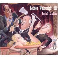 Social Studies - Loudon Wainwright III