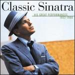 Classic Sinatra-His Greatest Performances 1953-1