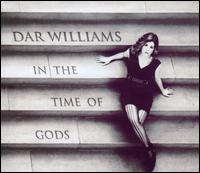 In the Time of Gods - Dar Williams