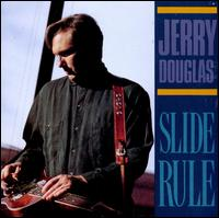 Slide Rule - Jerry Douglas