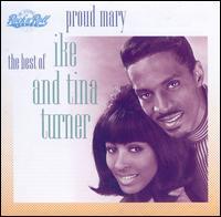 Proud Mary: The Best of Ike & Tina Turner - Ike & Tina Turner