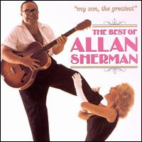 My Son, the Greatest: The Best of Allan Sherman [CD] - Allan Sherman