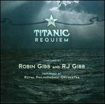 Robin & RJ Gibb: The Titanic Requiem