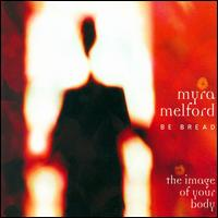 The Image of Your Body - Myra Melford's Be Bread
