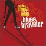 Suzie Cracks the Whip - Blues Traveler