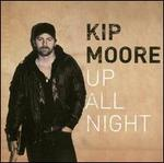 Up All Night - Kip Moore