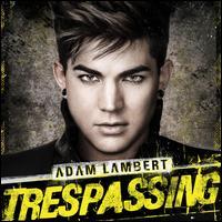Trespassing [Deluxe Edition] [3 Bonus Tracks] - Adam Lambert