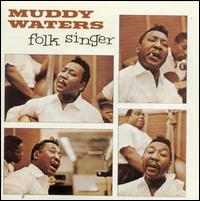 Folk Singer - Muddy Waters