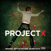 Project X [Original Motion Picture Soundtrack] - Original Soundtrack