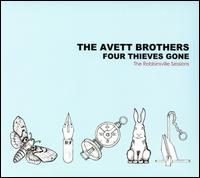 Four Thieves Gone: The Robbinsville Sessions - The Avett Brothers