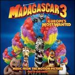 Madagascar 3: Europe's Most Wanted [Music from the Motion Picture] - Hans Zimmer