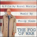 The Fog of War (A Film by Errol Morris): Music by Philip Glass